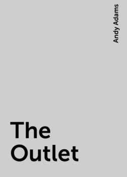 The Outlet, Andy Adams