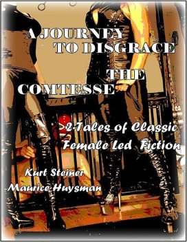 A Journey to Disgrace – The Comtesse, Maurice Huysman, Kurt Steiner