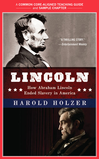 A Teacher's Guide to Lincoln, Harold Holzer, Amy Jurskis