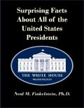 Surprising Facts About All of the United States Presidents, Ph.D., Neal Finkelstein