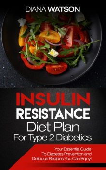 Insulin Resistance Diet Plan For Type 2 Diabetics, Diana Watson