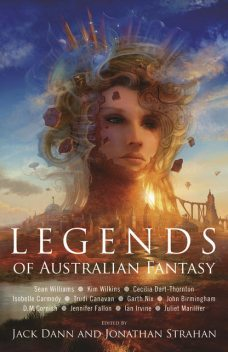 Legends of Australian Fantasy, Jonathan Strahan, Jack Dann