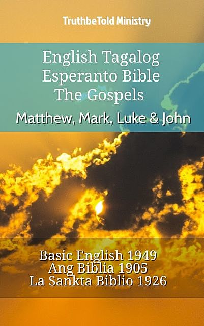English Tagalog Esperanto Bible – The Gospels – Matthew, Mark, Luke & John, TruthBeTold Ministry
