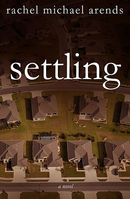 Settling, Rachel Michael Arends