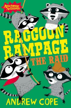 Raccoon Rampage – The Raid (Awesome Animals), Andrew Cope
