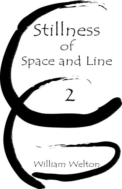 Stillness of Space and Line 2, William Welton
