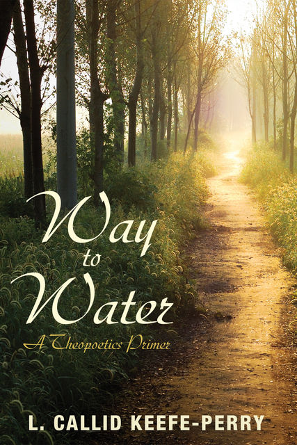 Way to Water, L. Callid Keefe-Perry