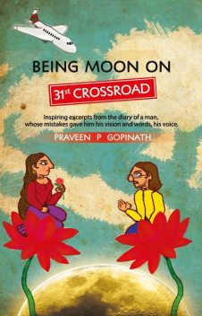 Being Moon On 31ST Crossroad, Praveen P.Gopinath