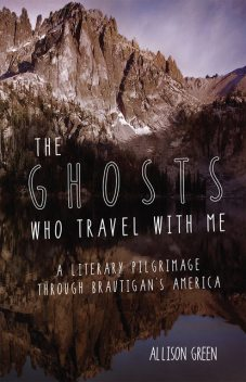 The Ghosts Who Travel with Me, Allison Green