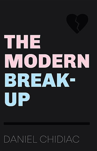 The Modern Break-Up, Daniel Chidiac