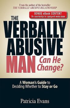 The Verbally Abusive Man--Can He Change, Patricia Evans