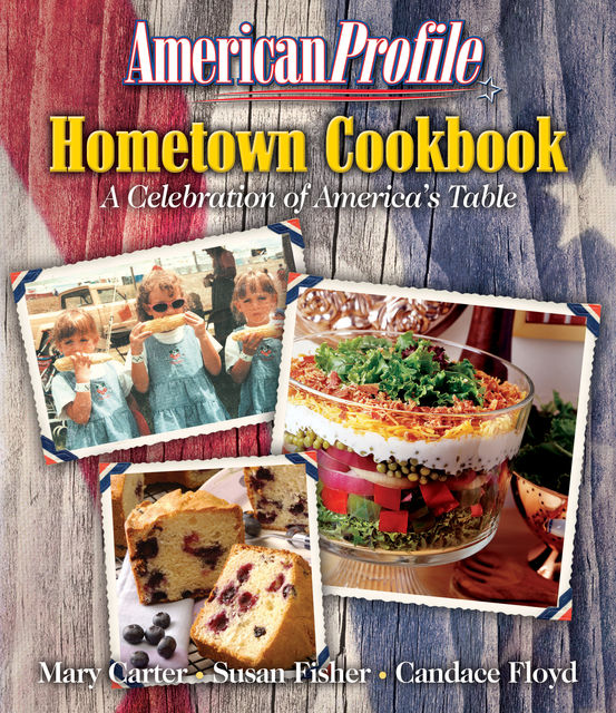 American Profile Hometown Cookbook, Mary Carter, Candace Floyd, Susan Fisher