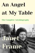 An Angel at My Table, Janet Frame