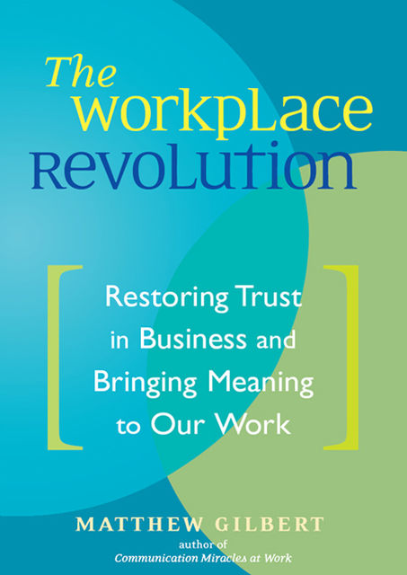 The Workplace Revolution, Matthew Gilbert