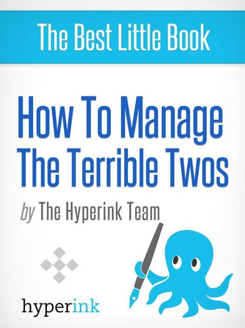 How To Manage Your Child's Terrible Two's (A Parenting Guide), The Hyperink Team