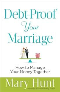 Debt-Proof Your Marriage, Mary Hunt