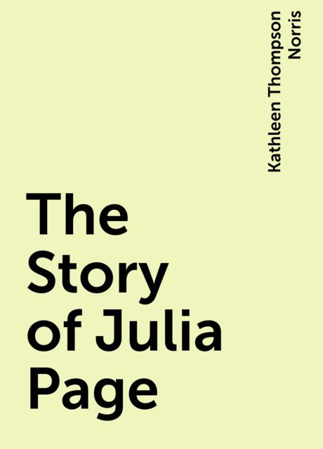 The Story of Julia Page, Kathleen Thompson Norris