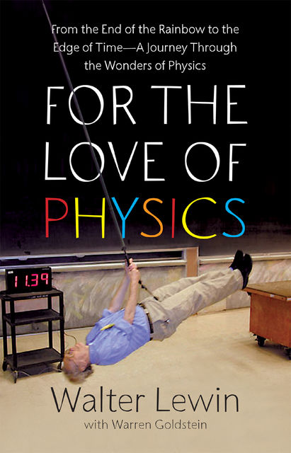 For the Love of Physics, Walter Lewin