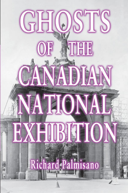 Ghosts of the Canadian National Exhibition, Richard Palmisano