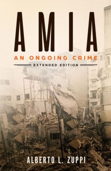 AMIA – An Ongoing Crime, Alberto L. Zuppi