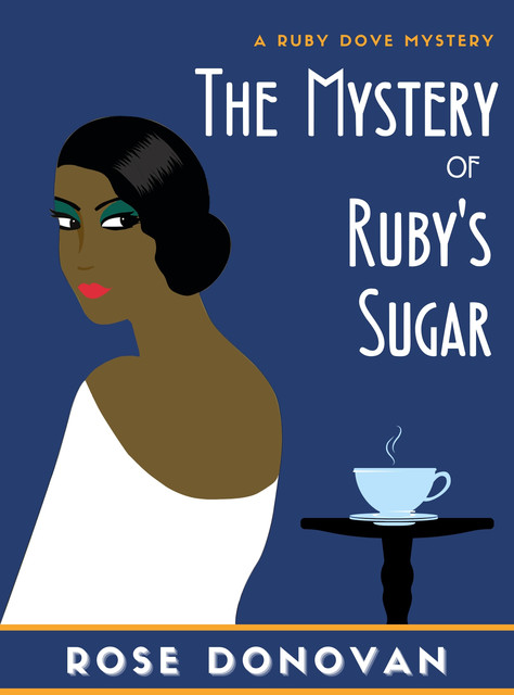 The Mystery of Ruby's Sugar, Rose Donovan