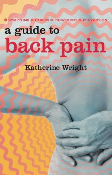 A Guide to Back Pain, Katherine Wright
