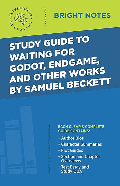 Study Guide to Waiting for Godot, Endgame, and Other Works by Samuel Beckett, Intelligent Education