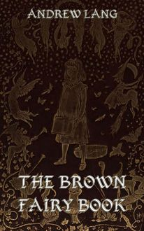 The Brown Fairy Book, Andrew Lang