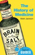 The History of Medicine, Mark Jackson