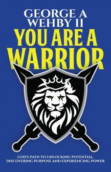You Are A Warrior, George Wehby II