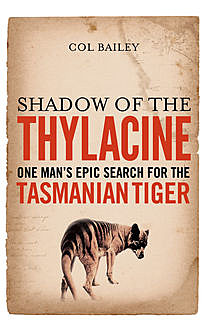 Shadow of the Thylacine, Col Bailey