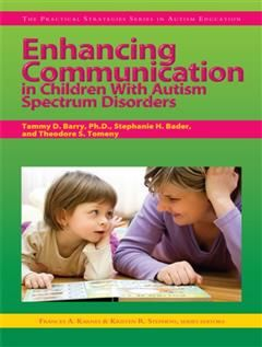 Enhancing Communication in Children With Autism Spectrum Disorders, Frances A. Karnes