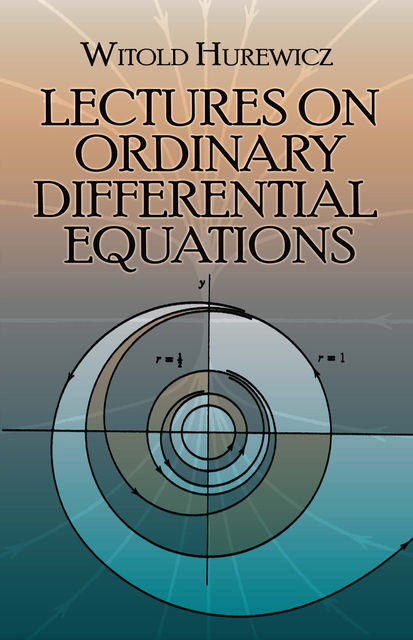 Lectures on Ordinary Differential Equations, Witold Hurewicz