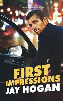 First Impressions (Auckland Med Series Book 1), Jay Hogan
