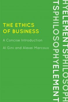 The Ethics of Business, Al Gini, Alexei Marcoux