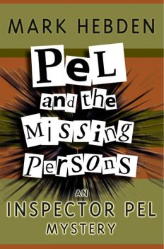 Pel And The Missing Persons, Mark Hebden