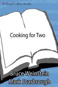 Cooking for Two, Bruce Weinstein, Mark Scarbrough