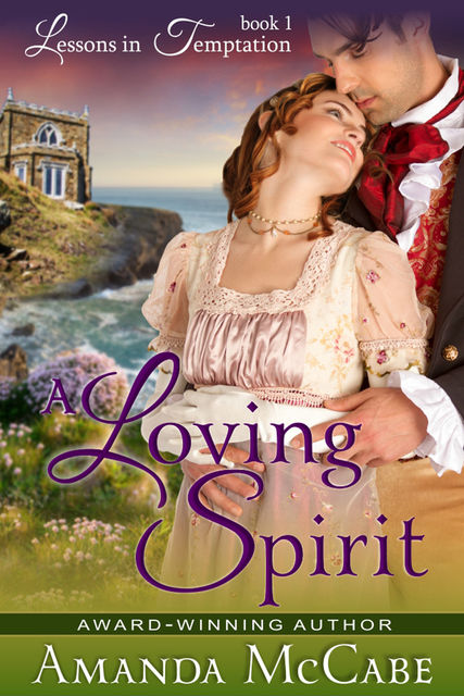 A Loving Spirit (Lessons in Temptation Series, Book 1), Amanda McCabe