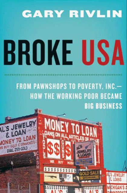 Broke, USA, Gary Rivlin