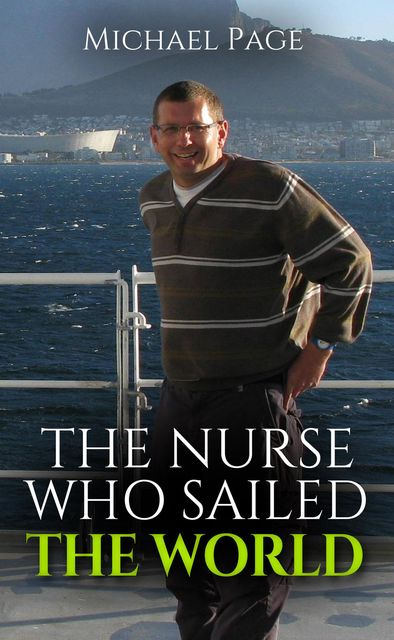The Nurse who Sailed the World, Michael Page