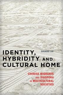 Identity, Hybridity and Cultural Home, Shuang Liu