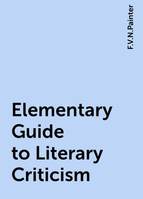 Elementary Guide to Literary Criticism, F.V.N.Painter
