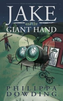 Jake and the Giant Hand, Philippa Dowding