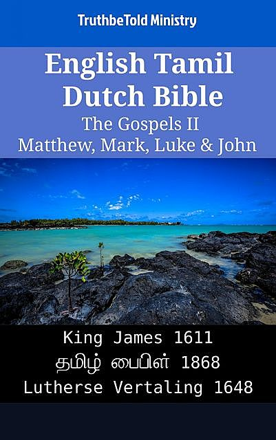 English Tamil Dutch Bible – The Gospels II – Matthew, Mark, Luke & John, TruthBeTold Ministry