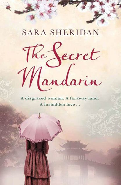 The Secret Mandarin, Sara Sheridan