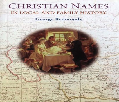 Christian Names in Local and Family History, George Redmonds