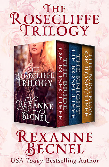 The Rosecliffe Trilogy, Rexanne Becnel