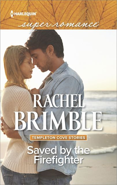 Saved by the Firefighter, Rachel Brimble