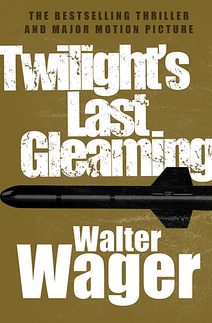 Twilight's Last Gleaming, Walter Wager