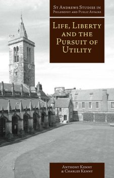 Life, Liberty and the Pursuit of Utility, Anthony Kenny